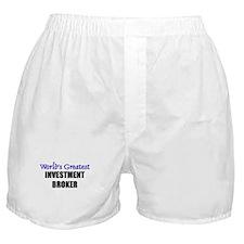 Worlds Greatest INVESTMENT BROKER Boxer Shorts