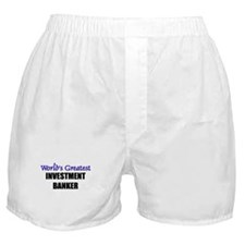 Worlds Greatest INVESTMENT BANKER Boxer Shorts