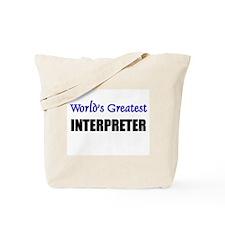 Worlds Greatest INTERPRETER Tote Bag