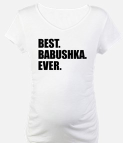 Best. Babushka. Ever. Shirt
