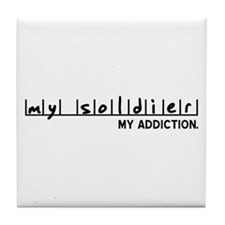 My Soldier, My Addiction Tile Coaster