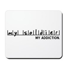 My Soldier, My Addiction Mousepad