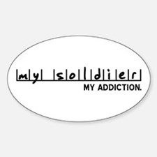 My Soldier, My Addiction Oval Decal