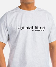 My Soldier, My Addiction T-Shirt