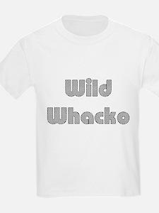 Wild whacko T-Shirt