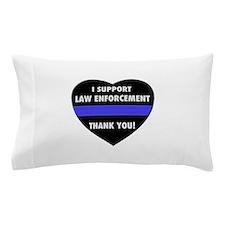 I Support Law Enforcement Pillow Case