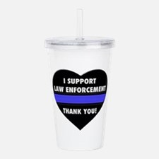 I Support Law Enforcement Acrylic Double-wall Tumb