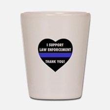 I Support Law Enforcement Shot Glass