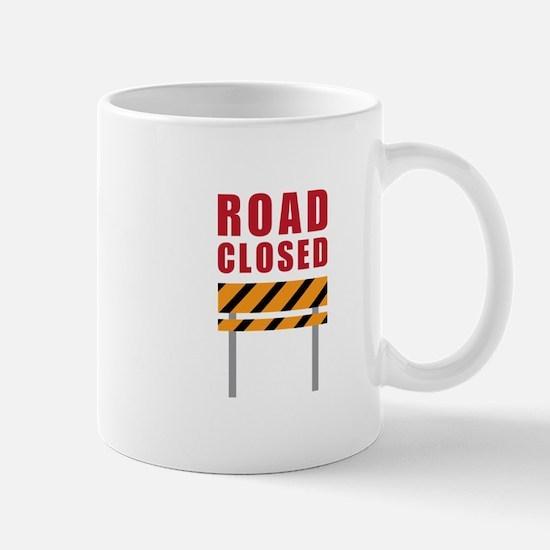 Road Closed Mugs