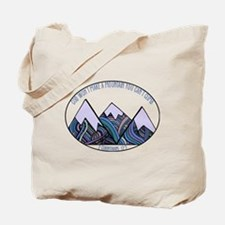 He Won't Build a Mountain You Can't Climb Tote Bag