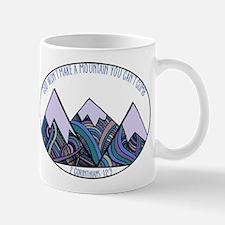 He Won't Build a Mountain You Can't Cli Mugs