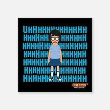 "Bob's Burgers Tina Uhh Square Sticker 3"" x 3"""