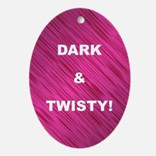 DARK & TWISTY Oval Ornament