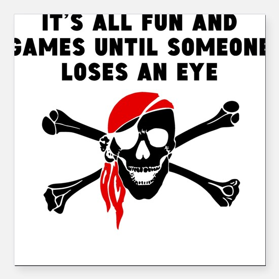 """Until Someone Loses An Eye Square Car Magnet 3"""" x"""