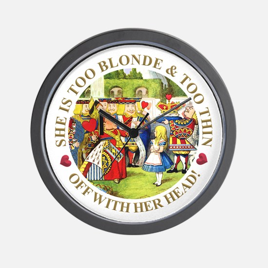 She's Too Blonde & Too Thin! Off With H Wall Clock