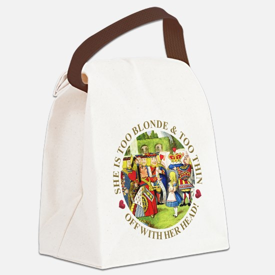 She's Too Blonde & Too Thin! Off Canvas Lunch Bag