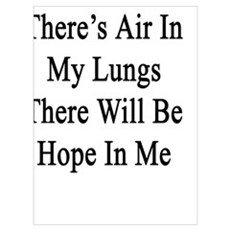 As Long As There's Air In My Lungs There Will Be H Poster