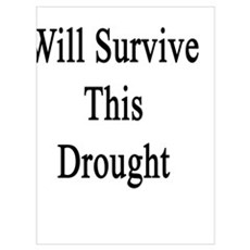 We Will Survive This Drought  Canvas Art