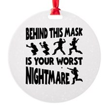 WORST NIGHTMARE Ornament