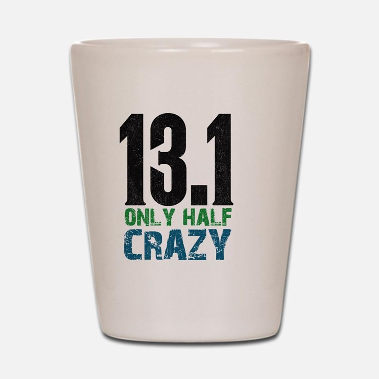 halfmarathonhalfcrazy Shot Glass