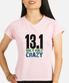half marathon half crazy Performance Dry T-Shirt