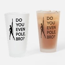 DoYouPoleBro Drinking Glass