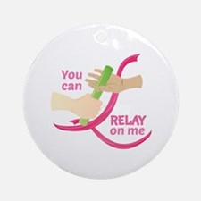 Relay On Me Round Ornament