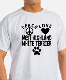 Peace Love West Highland White Terrier T-Shirt