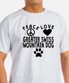 Peace Love Greater Swiss Mountain Dog T-Shirt