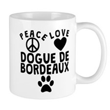Peace Love Dogue de Bordeaux Mugs
