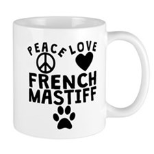 Peace Love French Mastiff Mugs