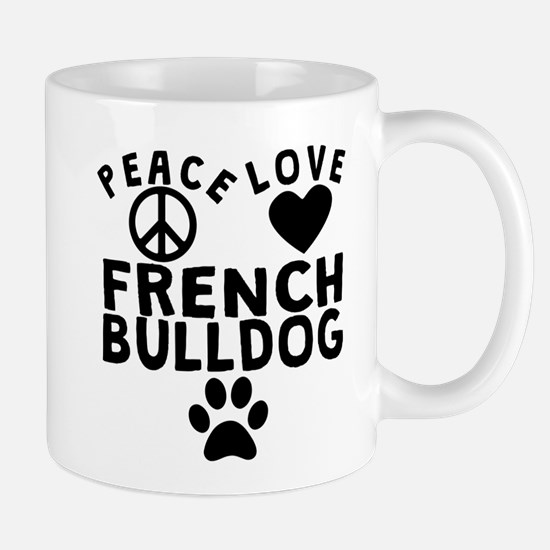 Peace Love French Bulldog Mugs