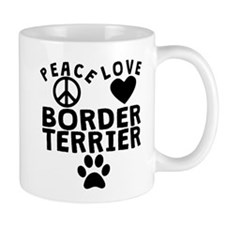 Peace Love Border Terrier Mugs