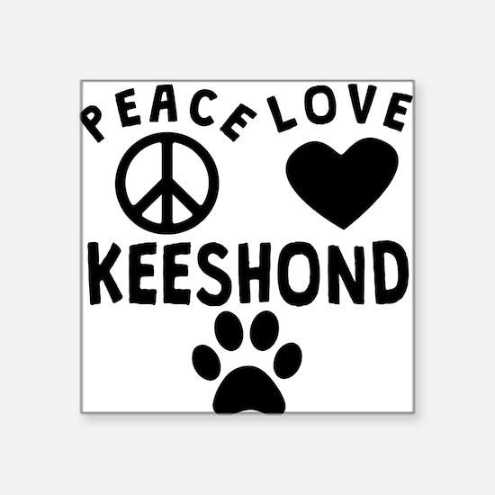 Peace Love Keeshond Sticker