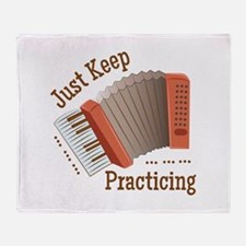 Keep Practicing Throw Blanket
