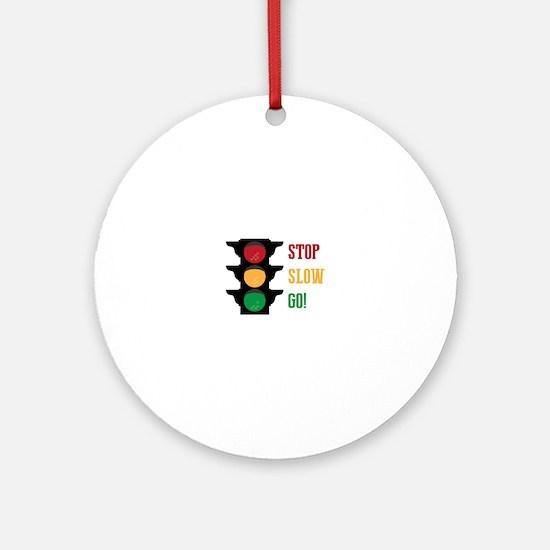 Stop Slow Go Round Ornament