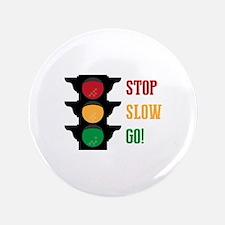 Stop Slow Go Button