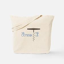 Screw It Tote Bag