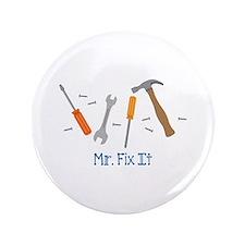 Mr Fix It Button