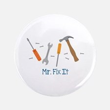 Mr Fix It Button