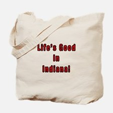 LIFE'S GOOD IN INDIANA Tote Bag