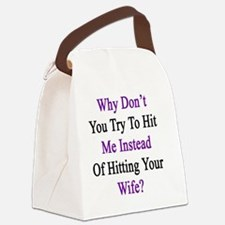 Why Don't You Try To Hit Me Inste Canvas Lunch Bag