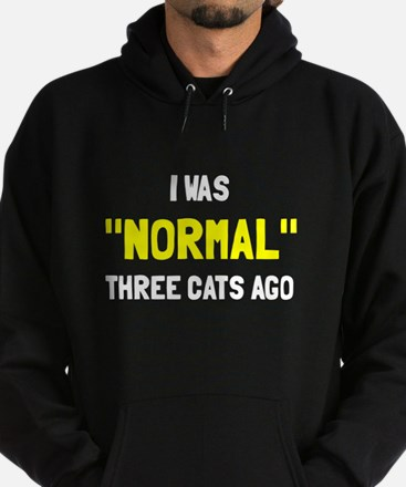 I was normal three cats ago Hoodie (dark)