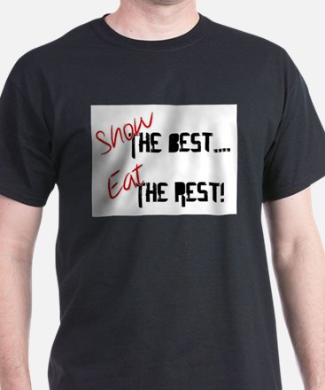 Show the Best! T-Shirt