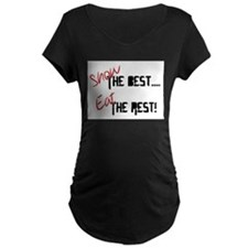 Show the Best! Maternity T-Shirt