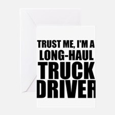 Trust Me, I'm A Long-Haul Truck Driver Greeting Ca