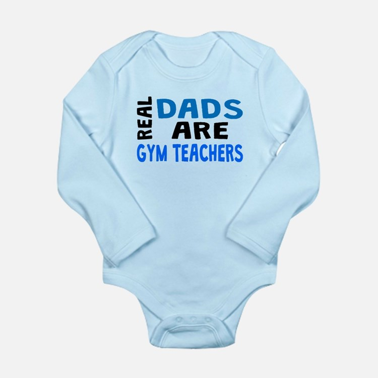 Real Dads Are Gym Teachers Body Suit