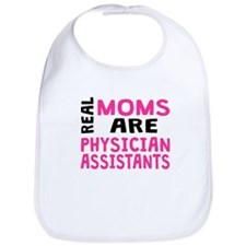 Real Moms Are Physician Assistants Bib