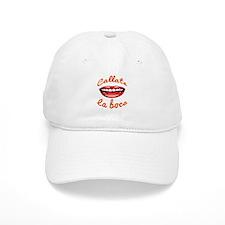Callate La Boca Baseball Cap
