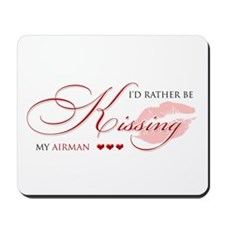 I'd rather be kissing my Airm Mousepad